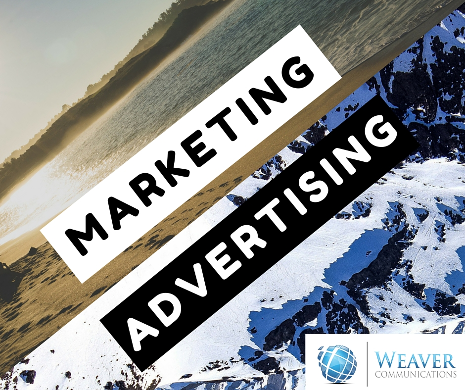 marketing is not advertising weaver communications
