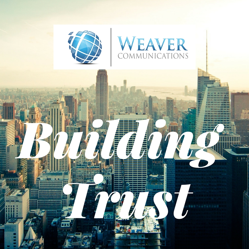 weaver communications Building Trust with Potential Customers